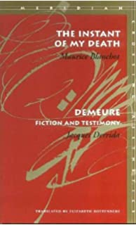 The Instant of My Death / Demeure: Fiction and Testimony (Meridian, Stanford,