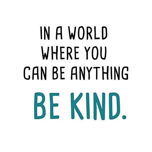 - in a World Where You Can Be Anything Be Kind-Inspirational Quotes Wall Decals-Vinyl Stickers for Bedroom Living Room School Office Home Decor