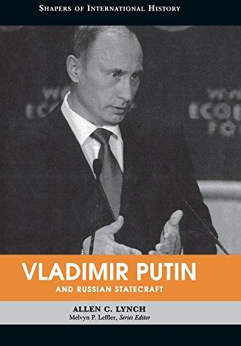 Vladimir Putin And Russian Statecraft  Shapers Of International History