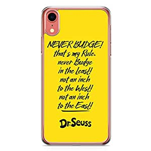 Loud Universe Never Budge Quote iPhone XR Case Dr Seuss iPhone XR Cover with Transparent Edges
