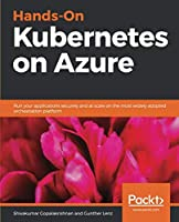 Hands-On Kubernetes on Azure Front Cover