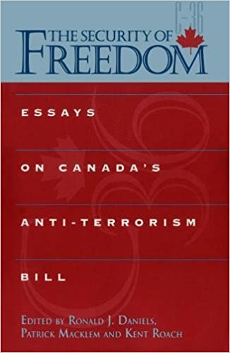 The Security Of Freedom Essays On Canadas Antiterrorism Bill  The Security Of Freedom Essays On Canadas Antiterrorism Bill First  Edition Edition