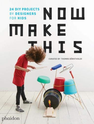 Now Make This 24 DIY Projects By Designers (Libri per bambini) por Thomas Bärnthaler
