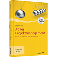 Agiles Projektmanagement: Scrum, Use Cases, Task Boards & Co. (Haufe TaschenGuide 270) (German Edition)