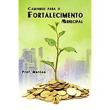 Caminhos para o Fortalecimento Municipal (Portuguese Edition)