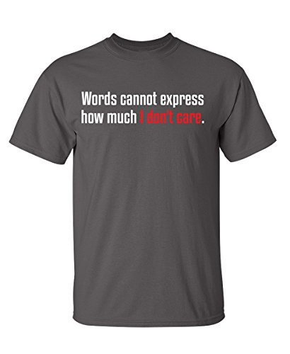 Feelin Good Tees Words Cannot Express How Much I Don't Care Funny Sarcastic T-Shirt M ()