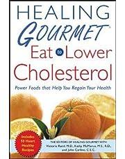 Healing Gourmet Eat to Lower Cholesterol