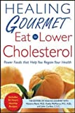 Healing Gourmet Eat to Lower Cholesterol