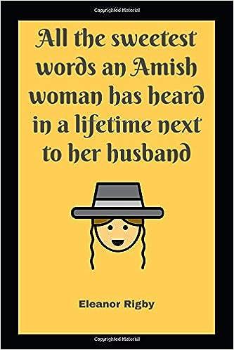 Amazon com: All the sweetest words an Amish woman has heard
