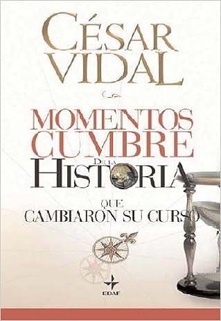 Momentos Cumbre De La Historia Clio. Crónicas de la Historia ...