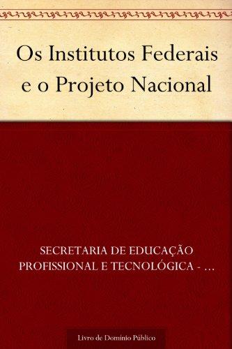 Os Institutos Federais e o Projeto Nacional