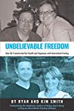 img - for Unbelievable Freedom: How We Transformed Our Health and Happiness with Intermittent Fasting book / textbook / text book