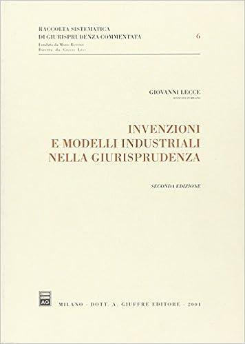 Invenzioni e modelli industriali nella giurisprudenza