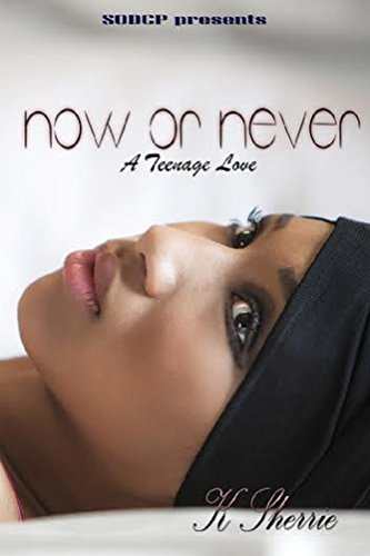 Search : Now Or Never: A Teenage Love