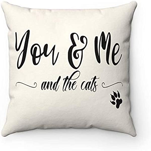 Blafitance Cat Pillow You Me And The Cats Cat Lover Cat Lover Gift Throw Pillows Decorative Pillow Cat Lover Pillow Cat Pillow Gift Home Kitchen Amazon Com
