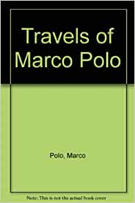 travels of marco polo marco polo 9780871408983 amazon. Black Bedroom Furniture Sets. Home Design Ideas