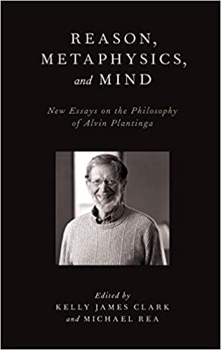 Amazoncom Reason Metaphysics And Mind New Essays On The  Reason Metaphysics And Mind New Essays On The Philosophy Of Alvin  Plantinga St Edition