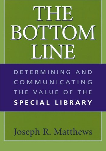 Pdf Social Sciences The Bottom Line: Determining and Communicating the Value of the Special Library