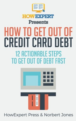 How to Get Out of Credit Card Debt: 12 Actionable Steps to Get Out of Debt Fast