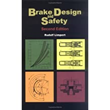Brake Design and Safety, Second Edition [R-198] by Rudolf Limpert (1999-07-31)