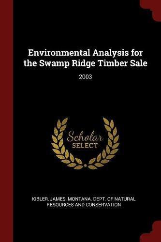 Environmental Analysis for the Swamp Ridge Timber Sale: 2003 pdf epub