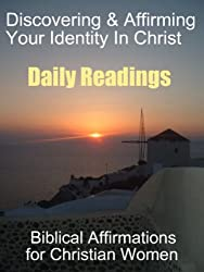 Daily Readings - Discovering & Affirming your Identity in Christ - Biblical Affirmations for Christian Women