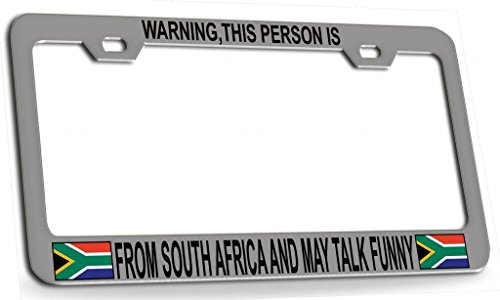 WARNING THIS PERSON IS FROM SOUTH AFRICA AND MAY TALK FUNNY South African Steel Metal License Plate Frame Chrome Bl -  Shirt Mania, OTCC001402296