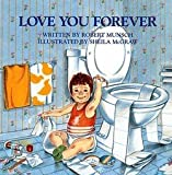 Robert N. Munsch: Love You Forever (Hardcover); 1986 Edition