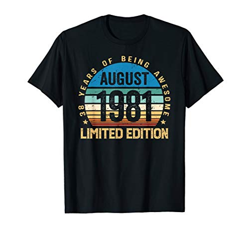 - 38th Birthday Gifts Born August 1981 Limited Edition T Shirt