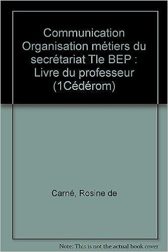 Livres gratuits en ligne Communication Organisation métiers du secrétariat Tle BEP : Livre du professeur (1Cédérom) pdf, epub ebook