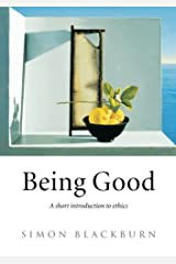 Being Good: A Short Introduction to Ethics Paperback