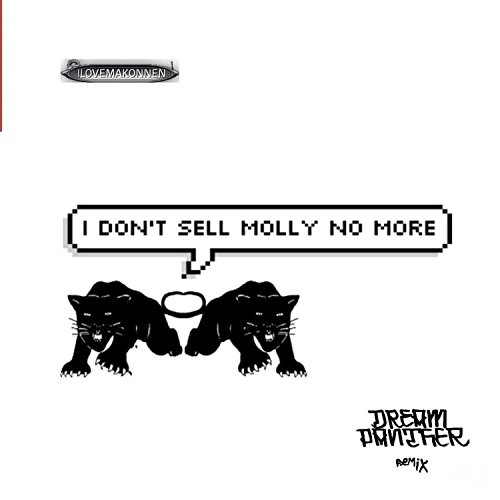 I Dont Sell Molly No More (feat. I Love Makonnen) [Dream Panther Remix]