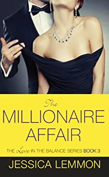 The Millionaire Affair (Love in the Balance Book 3) by [Lemmon, Jessica]