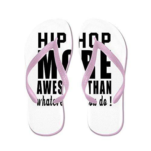 Cafepress Hip Hop Meer Geweldige Ontwerpen - Flip Flops, Grappige String Sandalen, Strand Sandalen Roze