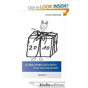 Luxbachers Gedanken zum Wochenende - Band V (German Edition) Lukas Luxbacher
