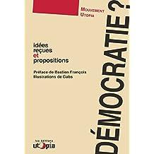 Démocratie ?: Idées reçues et propositions (Controverses) (French Edition)
