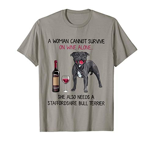 A Woman Cannot Survive On Wine Needs Staffordshire Dog Tee