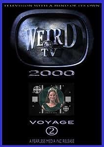 Weird TV 2000 - Voyage 2