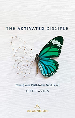 Activated Disciple: Taking Your Faith to the Next Level