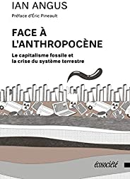 Face à l'Anthropocène: Capitalisme fossile et la crise du système terrestre