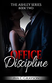 Office Discipline (The Ashley Series #2) by Ava C Grayson