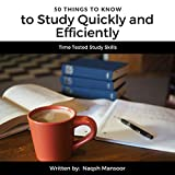 #1: 50 Things to Know to Study Quickly and Efficiently: Time Tested Study Skills
