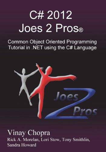 C# 2012 Joes 2 Pros: Common Object Oriented Programming Tutorial in .Net Using the C# Language by Joes 2 Pros International LLC