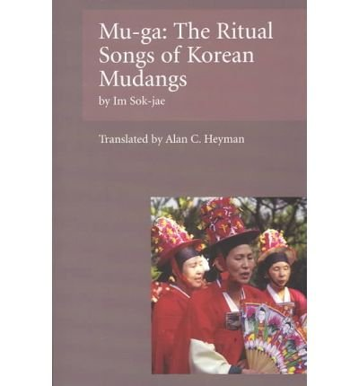 Download [(Mu-Ga: Ritual Songs of the Korean Mudangs)] [Author: Im Sok-Jae] published on (October, 2003) pdf