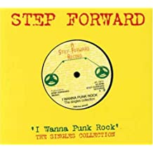 I Wanna Punk Rock: Step Forward Singles Collection