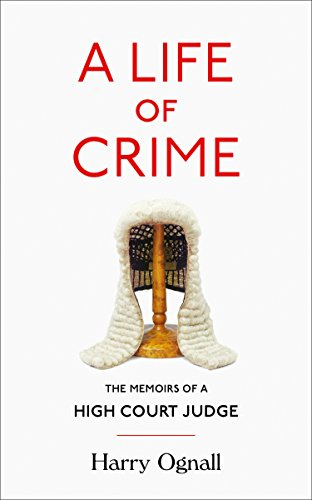 (A Life of Crime: The Memoirs of a High Court Judge)
