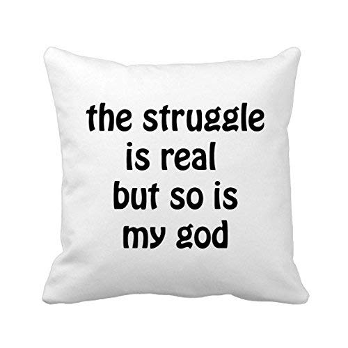 MurielJerome The Struggle is Real Christian Quotes Square Throw Pillowcase Cushion Cover Home Decor Cushion Cover Home Sofa Decor Gift 18 x 18 inches.