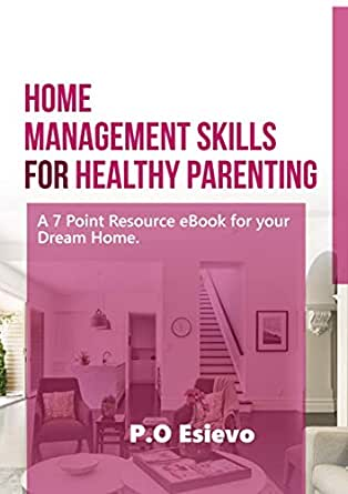 Home Management Skills for Healthy Parenting: A 7 Point Resource ...