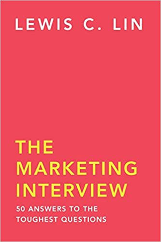 the marketing interview 50 answers to the toughest questions lewis c lin 9780998120454 amazoncom books