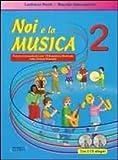 Noi e la musica. Giuda per l'insegnante. Con CD Audio: 2